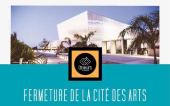 La Cité des Arts ferme ses portes